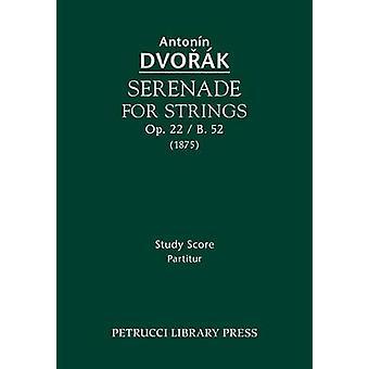 Serenade for Strings Op.22  B.52 Study score by Dvorak & Antonin