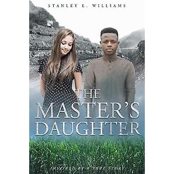 The Masters Daughter by Willliams & Stanley E