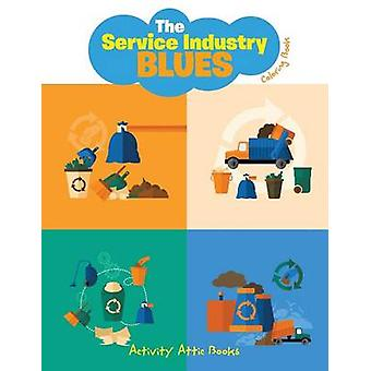 The Service Industry Blues Coloring Book nach Aktivität Attic Books