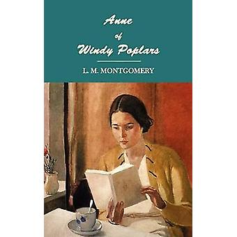 Anne of Windy Poplars by Montgomery & Lucy Maud