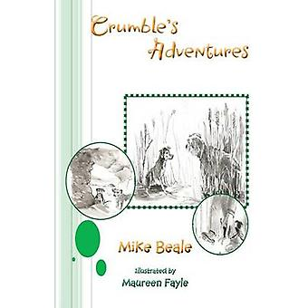Crumbles Adventures by Beale & Mike