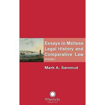 Essays in Maltese Legal History and Comparative Law Volume 1 by Sammut & Mark A.
