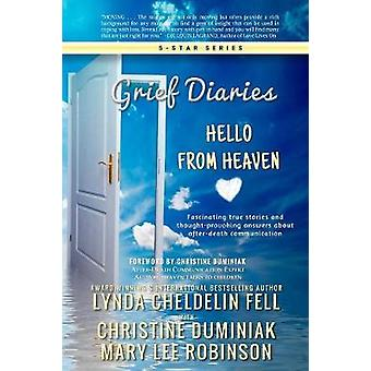 Grief Diaries Hello From Heaven par Cheldelin Fell et Lynda