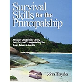 Survival Skills for the Principalship by Blaydes & John