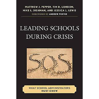 Leading Schools During Crisis What School Administrators Must Know by Pepper & Matthew