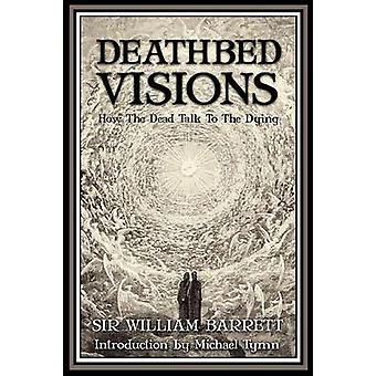 Deathbed Visions by Barrett & William