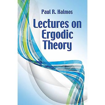 Lectures on Ergodic Theory by Halmos & Paul R.