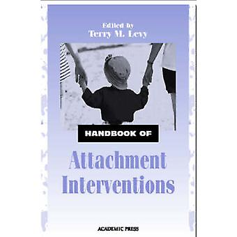 Manuel d'interventions d'attachement par Terry M. Levy - 9780124458604
