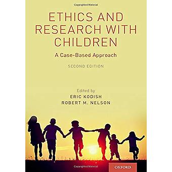 Ethics and Research with Children - A Case-Based Approach by Eric Kodi
