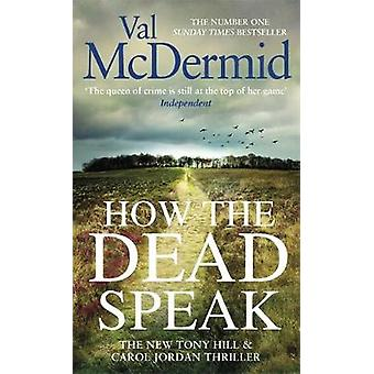 How the Dead Speak von Val McDermid - 9780751576931 Buch