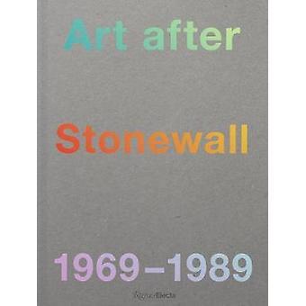 Art After Stonewall - 1969-1989 by Jonathan Weinberg - 9780847864065 B