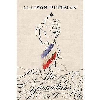 Seamstress - The by Allison Pittman - 9781496440181 Book