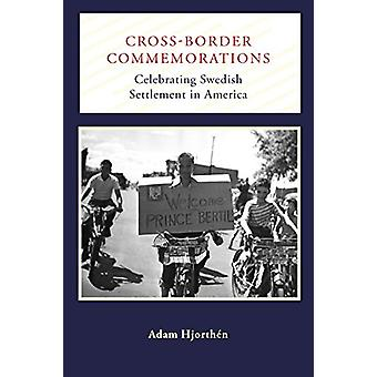 Cross-Border Commemorations - Celebrating Swedish Settlement in Americ