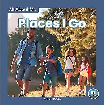 All About Me - Places I Go by Nick Rebman - 9781646190034 Book
