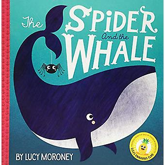 The Spider And The Whale by Lucy Moroney - 9781787490017 Book