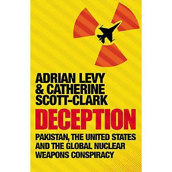 El engaño - Pakistán - Estados Unidos y el arma nuclear mundial