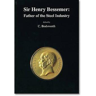 Sir Henry Bessemer - Father of the Steel Industry by C. Bodsworth - 97