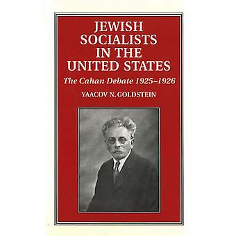 Jewish Socialists in the United States - The Cahan Debate - 1925-1926