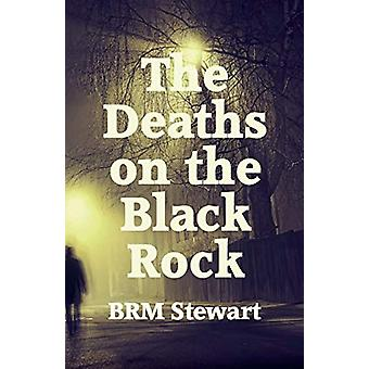 The Deaths on the Black Rock by BRM Stewart - 9781910946442 Book