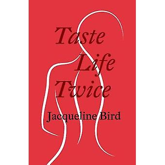 Taste Life Twice by Jacqueline Bird - 9781912477814 Book