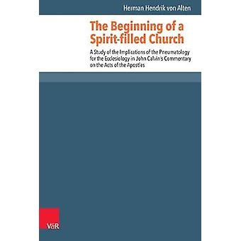 The Beginning of a Spirit-Filled Church - Implications of Pneumatology