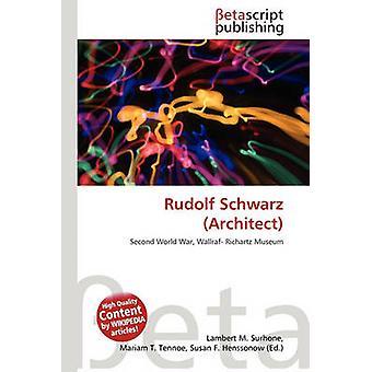 Rudolf Schwarz (Architect) by Lambert M Surhone - 9786131114755 Book