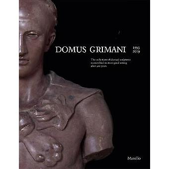 Domus Grimani - The Collection of Classical Sculptures Reassembled in