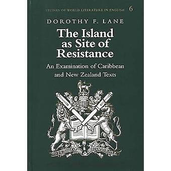 The Island as Site of Resistance - An Examination of Caribbean and New