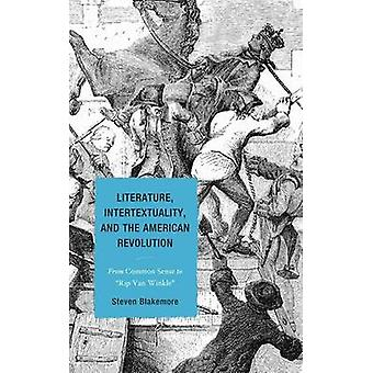 Literature - Intertextuality - and the American Revolution - From Comm