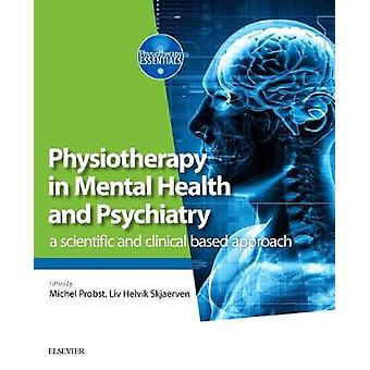Physiotherapy in Mental Health and Psychiatry - A Scientific and Clini