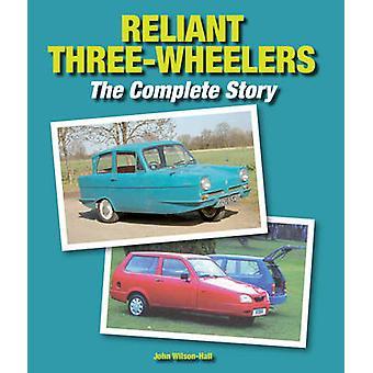Reliant ThreeWheelers het complete verhaal van John Wilson Hall