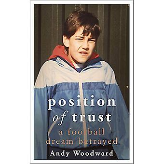 Position of Trust - A football dream betrayed - Shortlisted for the 20