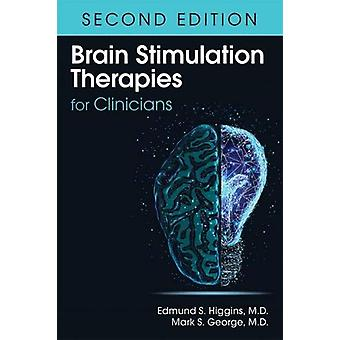 Brain Stimulation Therapies for Clinicians by Edmund S. Higgins - 978