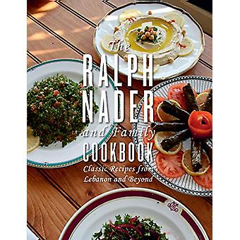 The Ralph Nader And Family Cookbook - Classic Recipes from Lebanon and