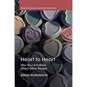 Heart to Heart - How Your Emotions Affect Other People by Brian Parkin