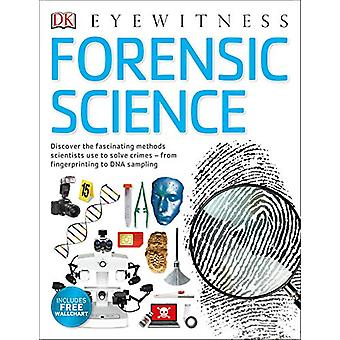Forensic Science - Discover the Fascinating Methods Scientists Use to