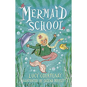 Mermaid School by Lucy Courtenay - 9781783448302 Book