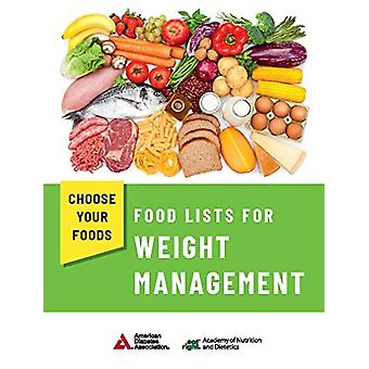 Choose Your Foods - Food Lists for Weight Management by Academy of Nut