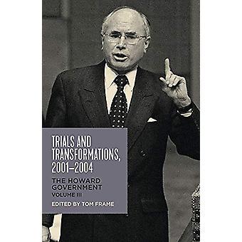 Försök och transformationer - 2001-2004 - Howardregeringen - Vol I