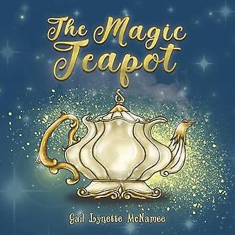 The Magic Teapot by Gail Lynette McNamee - 9781787108264 Book