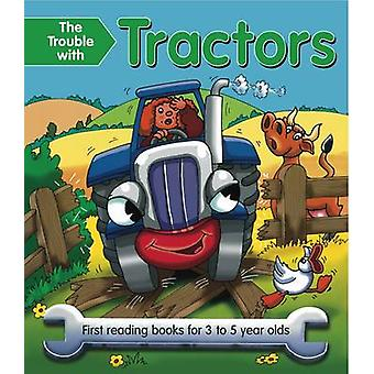 The Trouble with Tractors - First Reading Book for 3 to 5 Year Olds by