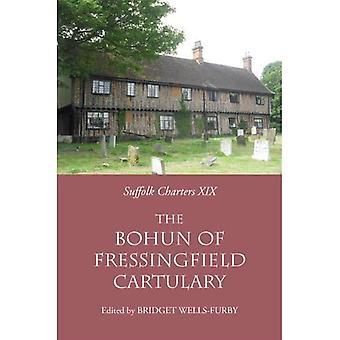 The `Bohun of Fressingfield' Cartulary: 19 (Suffolk Charters)