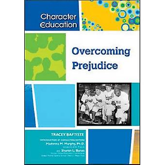 Overcoming Prejudice by Consultant editor Madonna M Murphy & Consultant editor Sharon L Banas & Tracey Baptiste