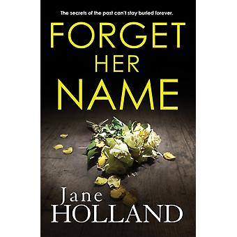 Forget Her Name by Holland & Jane