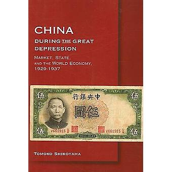China During the Great Depression - Market - State - and the World Eco