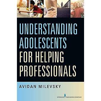 Förstå ungdomar för att hjälpa proffs av Avidan Milevsk