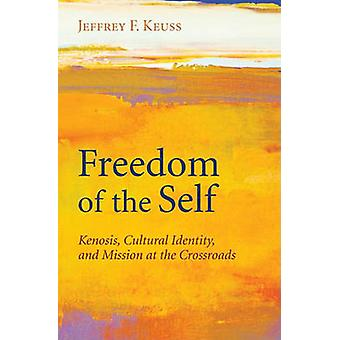 Freedom of the Self by Jeffrey F Keuss - 9781608991051 Book