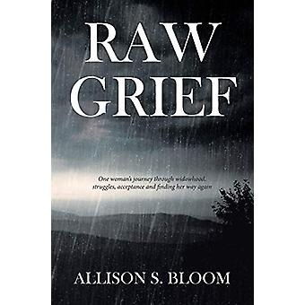 Raw Grief - One Woman's Journey Through Widowhood - Struggles - Accept