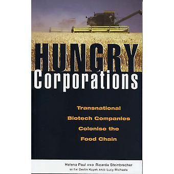 Hungry Corporations - Transnational Biotech Companies Colonise the Foo