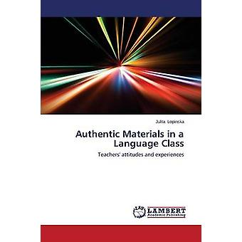 Authentic Materials in a Language Class by Lopinska Julita - 97836595